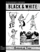 Publisher's Choice - Black & White: Barbarian Tribe
