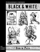 Publisher's Choice - Black & White: Goblin Pack