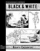 Publisher's Choice - Black & White: Aquatic Encounters