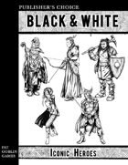 Publisher's Choice - Black & White: Iconic Heroes