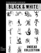Publisher's Choice - Black & White: Undead Collection