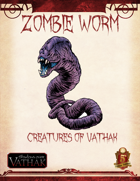 Creatures of Shadows over Vathak (5th Edition) Zombie Worm