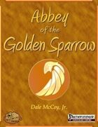 [PFRPG] Abbey of the Golden Sparrow