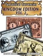 Fantastical Currencies: Kingdom Edition Vol. 2