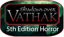 Shadows over Vathak 5th