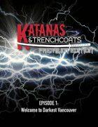 Katanas & Trenchcoats, Episode 1: Welcome to Darkest Vancouver PREMIUM EDITION