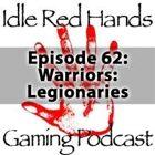 Episode 62: Warriors: Legionaries