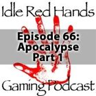 Episode 66: Apocalypse Part 1