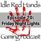 Episode 70: Friday Night Lights
