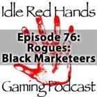 Episode 76: Rogues: Black Marketeers
