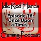 Episode 16: Once Upon a Time…