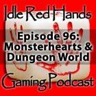 Episode 96: Monsterhearts & Dungeon World