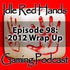 Episode 98: 2012 Wrap Up