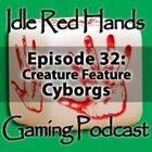 Episode 32: Creature Feature: Cyborgs
