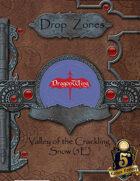 Drop Zones: Valley of Crackling Snow (5th Ed)