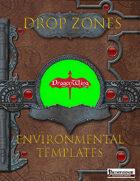 Drop Zones: Environmental Templates