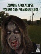 Zombie Apocalypse Volume One: Farmhouse Siege