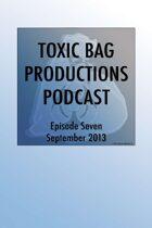 Toxic Bag Podcast Episode 107