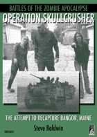 Battles of the Zombie Apocalypse: Volume One: Operation Skullcrusher