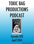 Toxic Bag Podcast Episode 202