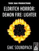 Game Masters Soundpack: Eldritch Horror: Demon Fire: Lighter