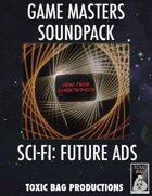 Game Masters Soundpack: Sci-Fi: Future Ads