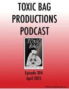 Toxic Bag Podcast Episode 304