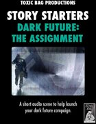 Story Starters Dark Future: The Assignment