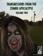 Transmissions from the Zombie Apocalypse Volume Two