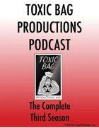 Toxic Bag Podcast Season Three [BUNDLE]