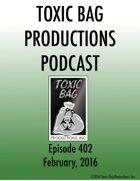 Toxic Bag Podcast Episode 402
