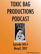 Toxic Bag Podcast Episode 503/4