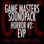 Game Masters Soundpack: Horror #2: EVP