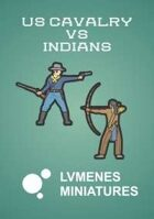 LVMENES Paper Miniatures: US Cavalry VS Indians
