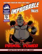Improbable Tales: Primal Power