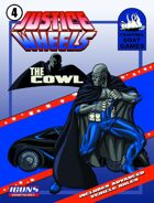 Justice Wheels #4 The Cowl