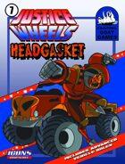 Justice Wheels #7 Headgasket [ICONS]