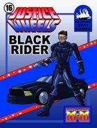 Justice Wheels #16 Black Rider [M&M]