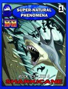 Super-Natural Phenomena: Sharkicane!