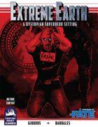 [FAE] Extreme Earth Campaign Setting
