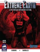 [SUPERS] Extreme Earth Campaign Setting
