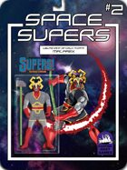 Space Supers #2 [SUPERS!] Malfaex