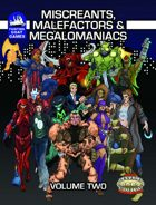 [Savage Worlds] Miscreants, Malefactors and Megalomaniacs Volume 2