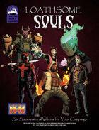 [M&M3e] Loathsome Souls
