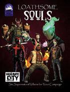 [Vigilante City] Loathsome Souls