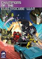 Champions of the Electrocube War: Omnibus Edition