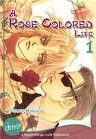 A Rose Colored Life Vol. 1 (Yaoi Manga)