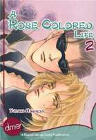 A Rose Colored Life Vol. 2 (Yaoi Manga)
