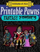 Printable Pawns:  Fantasy Zombies