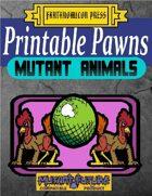 Printable Pawns:  Mutant Animals